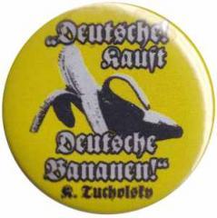"""Zum 50mm Magnet-Button """"Deutsche kauft deutsche Bananen (Tucholsky)"""" für 2,92 € gehen."""