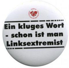 """Zum 50mm Magnet-Button """"Ein kluges Wort - schon ist man Linksextremist"""" für 3,20 € gehen."""