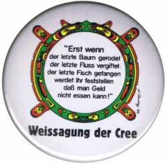 """Zum 50mm Magnet-Button """"Erst wenn der letzte Baum gerodet...."""" für 3,00 € gehen."""