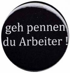 """Zum 50mm Magnet-Button """"geh pennen du Arbeiter !"""" für 2,92 € gehen."""