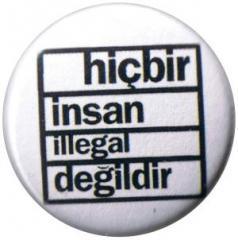 """Zum 50mm Magnet-Button """"Hicbir insan illegal degildir"""" für 3,00 € gehen."""