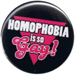 """Zum 50mm Magnet-Button """"Homophobia is so Gay!"""" für 3,00 € gehen."""