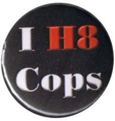 """Zum 50mm Magnet-Button """"I H8 Cops"""" für 3,00 € gehen."""