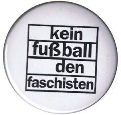 """Zum 50mm Magnet-Button """"Kein Fußball den Faschisten"""" für 2,92 € gehen."""