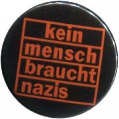 """Zum 50mm Magnet-Button """"kein mensch braucht nazis (orange)"""" für 3,00 € gehen."""