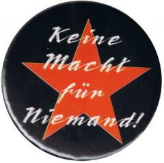 """Zum 50mm Magnet-Button """"Keine Macht für Niemand"""" für 2,92 € gehen."""