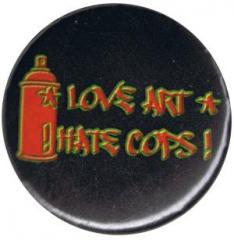 """Zum 50mm Magnet-Button """"Love Art hate Cops (schwarz)"""" für 3,00 € gehen."""