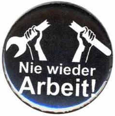 """Zum 50mm Magnet-Button """"Nie wieder Arbeit!"""" für 2,92 € gehen."""