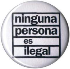 """Zum 50mm Magnet-Button """"Ninguna Persona Es Ilegal"""" für 3,00 € gehen."""