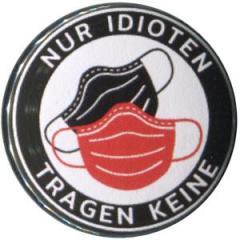 """Zum 50mm Magnet-Button """"Nur Idioten tragen keine"""" für 3,00 € gehen."""