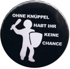 """Zum 50mm Magnet-Button """"Ohne Knüppel habt Ihr keine Chance"""" für 3,00 € gehen."""