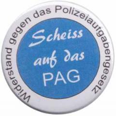 """Zum 50mm Magnet-Button """"Scheiss auf das PAG - Widerstand gegen das Polizeiaufgabengesetz"""" für 3,00 € gehen."""