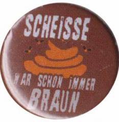 """Zum 50mm Magnet-Button """"Scheiße war schon immer braun"""" für 3,00 € gehen."""