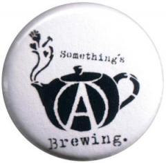 """Zum 50mm Magnet-Button """"Something´s brewing."""" für 3,00 € gehen."""