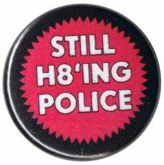 """Zum 50mm Magnet-Button """"Still H8ing Police"""" für 3,00 € gehen."""