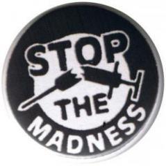 """Zum 50mm Magnet-Button """"Stop the Madness"""" für 3,00 € gehen."""