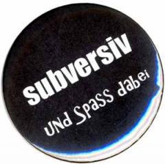 """Zum 50mm Magnet-Button """"subversiv und Spass dabei"""" für 3,00 € gehen."""