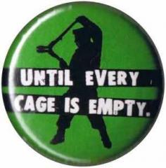 """Zum 50mm Magnet-Button """"Until every cage is empty (grün)"""" für 2,92 € gehen."""