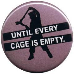 """Zum 50mm Magnet-Button """"Until every cage is empty (lila)"""" für 2,92 € gehen."""