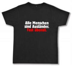 """Zum Fairtrade T-Shirt """"Alle Menschen sind Ausländer. Fast überall."""" für 16,57 € gehen."""