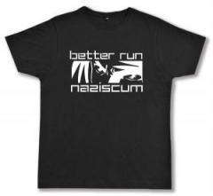 "Zum Fairtrade T-Shirt ""better run naziscum"" für 16,57 € gehen."