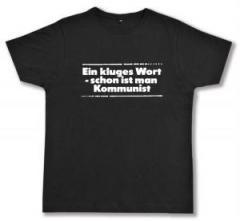 """Zum Fairtrade T-Shirt """"Ein kluges Wort - schon ist man Kommunist"""" für 17,00 € gehen."""