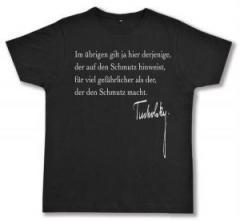 """Zum Fairtrade T-Shirt """"Im übrigen gilt ja hier derjenige, der auf den Schmutz hinweist, für viel gefährlicher als der, der den Schmutz macht."""" für 17,00 € gehen."""