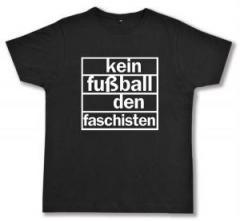 """Zum Fairtrade T-Shirt """"Kein Fußball den Faschisten"""" für 17,00 € gehen."""