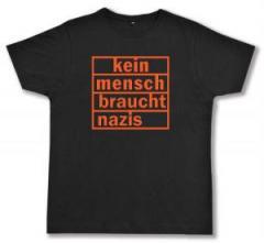 """Zum Fairtrade T-Shirt """"kein mensch braucht nazis (orange)"""" für 17,00 € gehen."""
