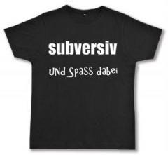"""Zum Fairtrade T-Shirt """"subversiv und Spass dabei"""" für 16,57 € gehen."""