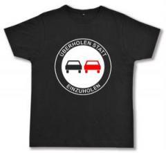 """Zum Fairtrade T-Shirt """"Überholen statt Einzuholen"""" für 17,00 € gehen."""