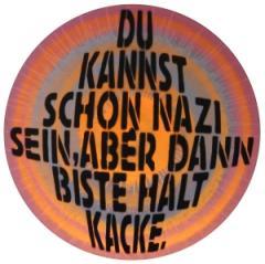 """Zum Vinyl Stencil """"Du kannst schon Nazi sein, aber dann biste halt kacke."""" für 13,90 € gehen."""