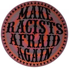 """Zum Vinyl Stencil """"Make Racists Afraid Again"""" für 13,90 € gehen."""