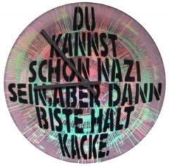 """Zur Vinyl Stencil Uhr """"Du kannst schon Nazi sein, aber dann biste halt kacke."""" für 39,00 € gehen."""