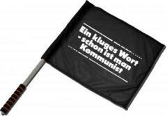 """Zum/zur  Fahne / Flagge (ca. 40x35cm) """"Ein kluges Wort - schon ist man Kommunist"""" für 11,00 € gehen."""