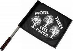 "Zum/zur  Fahne / Flagge (ca 40x35cm) ""More Trees - Less Paper"" für 11,00 € gehen."