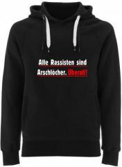 """Zum Fairtrade Pullover """"Alle Rassisten sind Arschlöcher. Überall."""" für 40,00 € gehen."""
