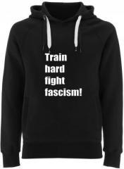 """Zum Fairtrade Pullover """"Train hard fight fascism !"""" für 40,00 € gehen."""