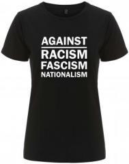 """Zum/zur  tailliertes Fairtrade T-Shirt """"Against Racism, Fascism, Nationalism"""" für 18,00 € gehen."""