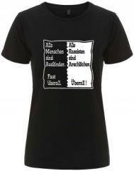 """Zum/zur  tailliertes Fairtrade T-Shirt """"Alle Menschen sind Ausländer. Fast überall. Alle Rassisten sind Arschlöcher. Überall!"""" für 18,00 € gehen."""