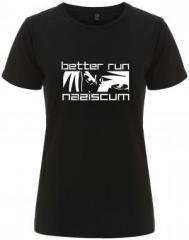 """Zum/zur  tailliertes Fairtrade T-Shirt """"better run naziscum"""" für 17,55 € gehen."""