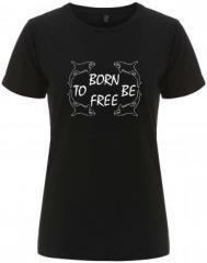 """Zum/zur  tailliertes Fairtrade T-Shirt """"Born to be free"""" für 17,55 € gehen."""