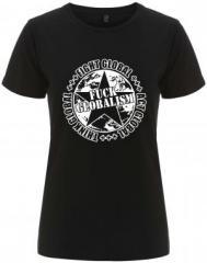 """Zum/zur  tailliertes Fairtrade T-Shirt """"Fuck Globalism"""" für 18,00 € gehen."""