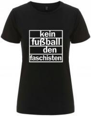 """Zum/zur  tailliertes Fairtrade T-Shirt """"Kein Fußball den Faschisten"""" für 17,55 € gehen."""