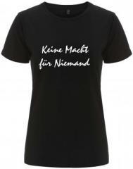 """Zum/zur  tailliertes Fairtrade T-Shirt """"Keine Macht für Niemand"""" für 18,00 € gehen."""