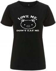 """Zum/zur  tailliertes Fairtrade T-Shirt """"Love Me - Don't Eat Me"""" für 18,00 € gehen."""