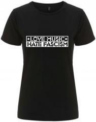 """Zum/zur  tailliertes Fairtrade T-Shirt """"Love Music Hate Fascism"""" für 18,00 € gehen."""