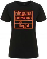 """Zum/zur  tailliertes Fairtrade T-Shirt """"ninguna persona es ilegal"""" für 18,00 € gehen."""