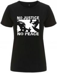 """Zum/zur  tailliertes Fairtrade T-Shirt """"No Justice - No Peace"""" für 18,00 € gehen."""