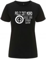 """Zum/zur  tailliertes Fairtrade T-Shirt """"Pelz ist Mord"""" für 18,00 € gehen."""